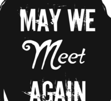 Silhouettes - May We Meet Again Sticker