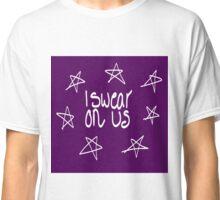 I Swear On Us Classic T-Shirt