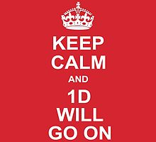 Keep Calm And 1D Will Go On by Niino
