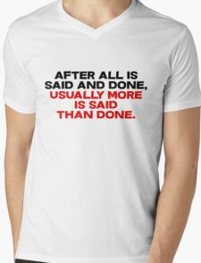 After all is said and done, usually more is said than done Mens V-Neck T-Shirt