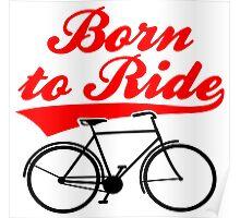 Born To Ride Bike Design Poster