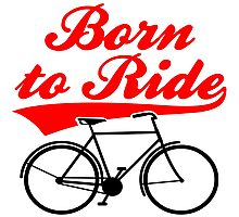 Born To Ride Bike Design Photographic Print