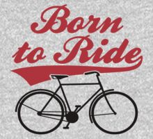 Born To Ride Bike Design by EthosWear