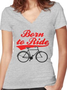 Born To Ride Bike Design Women's Fitted V-Neck T-Shirt