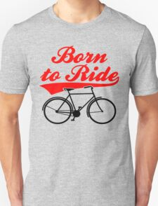 Born To Ride Bike Design Unisex T-Shirt