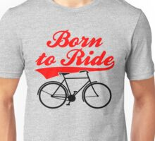 Born To Ride Bike Design Unisex T-Shirt