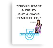 Babylon 5 - Never start a fight (for light backgrounds) Canvas Print