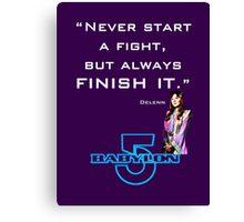 Babylon 5 - Never start a fight (for dark backgrounds) Canvas Print
