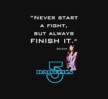 Babylon 5 - Never start a fight (for dark backgrounds) Unisex T-Shirt
