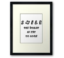 SMILE THE WORST IS YET TO COME Framed Print