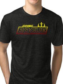 Going Rogue Tri-blend T-Shirt