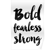 Bold fearless strong Poster