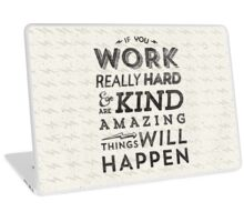 Work Hard and Be Kind Laptop Skin