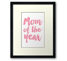 Mom of the year Framed Print