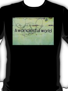 A wonderful world T-Shirt