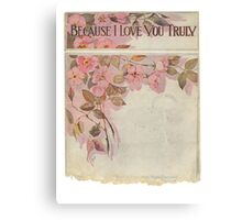 I love you Truly Canvas Print