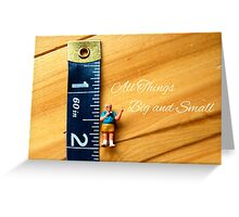 All Things Big and Small Greeting Card
