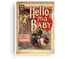Hello, My Baby Canvas Print