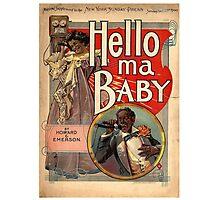 Hello, My Baby Photographic Print