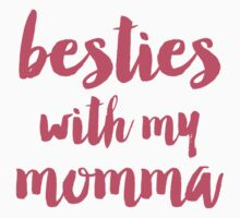 Besties with momma Kids Tee