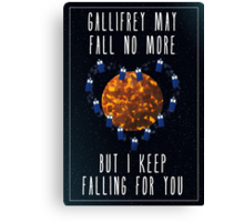 Gallifrey May Fall No More Canvas Print