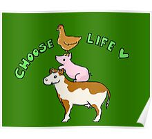 Choose Life - Go Vegan! Poster