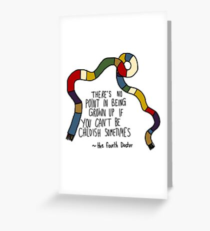 Tom Baker childishness Greeting Card