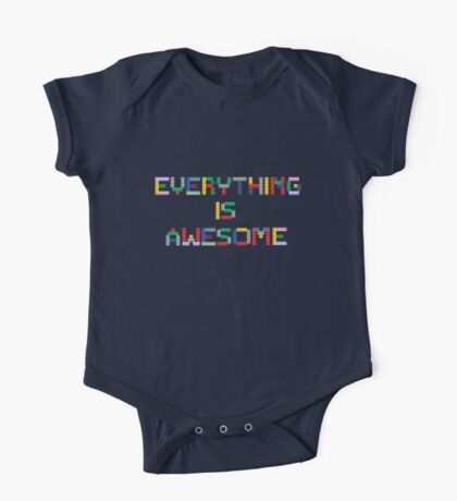 Everything is Awesome One Piece - Short Sleeve