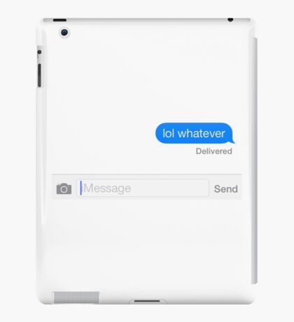 'lol whatever' Text Message iPad Case/Skin