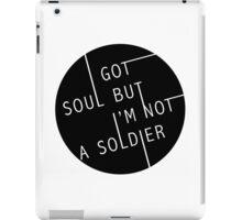 I Got Soul But I'm Not a Soldier iPad Case/Skin