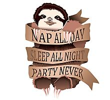 Nap All Day, Sleep All Night, Party Never Photographic Print