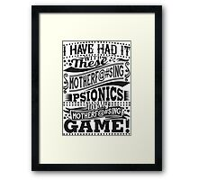 Tired of these psionics in my game Framed Print