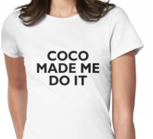 Coco Made Me Do It Womens Fitted T-Shirt