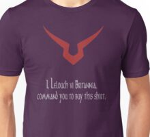I command you! Unisex T-Shirt
