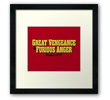 Great Vengeance and Furious Anger Framed Print