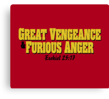 Great Vengeance and Furious Anger Canvas Print