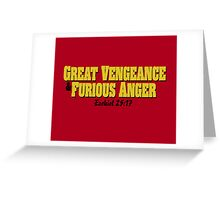 Great Vengeance and Furious Anger Greeting Card