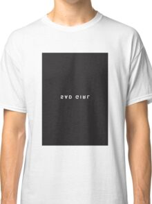Sad Girl Minimalist Black and White - Trendy/Hipster Typography Classic T-Shirt