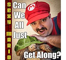 SexyMario MEME - Can We All Just Get Along? Photographic Print
