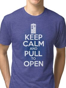 Keep Calm and Pull To Open Tri-blend T-Shirt