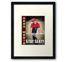 SexyMario MEME - Stay Sexy 2 Framed Print