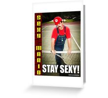 SexyMario MEME - Stay Sexy 2 Greeting Card