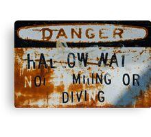 Danger: HAL OW WAI Canvas Print