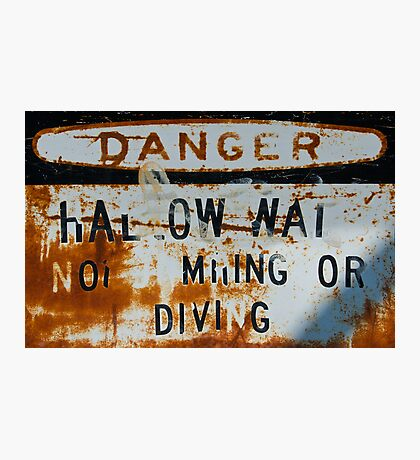 Danger: HAL OW WAI Photographic Print