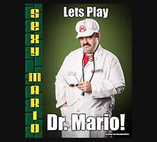 SexyMario MEME - Lets Play Dr. Mario! Unisex T-Shirt