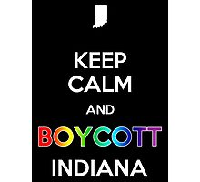 Keep Calm and Boycott Indiana Photographic Print
