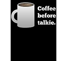 Coffee Before Talkie Photographic Print