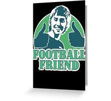 The Inbetweeners Football Friend Greeting Card