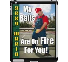SexyMario MEME - My Balls Are On Fire For You 1 iPad Case/Skin
