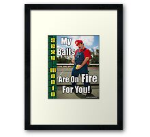 SexyMario MEME - My Balls Are On Fire For You 1 Framed Print